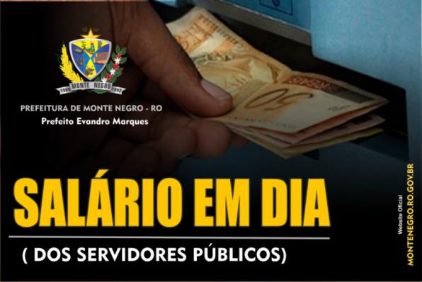 Prefeito Evandro Marques garante pagamento em dia dos salários de servidores de Monte Negro, em RO